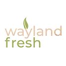 Wayland Fresh