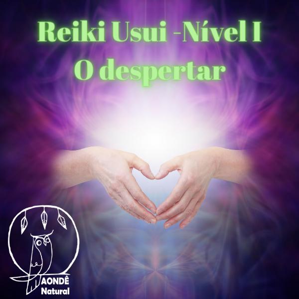 Reiki Usui Nível I O despertar.png