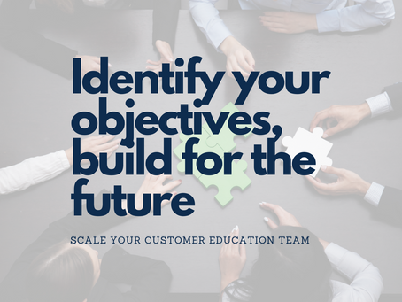 Building Your Customer Education Team for Scale