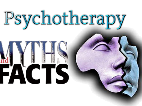 Psychotherapy - Myths and Facts