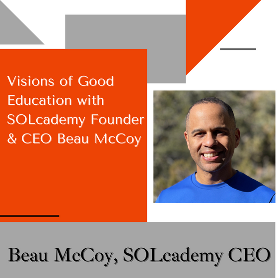 Visions of Good Education: Beau McCoy