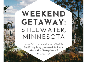 Weekend Getaway: Stillwater, MN