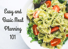 Easy + Basic Meal Planning 101