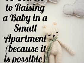 10 Secrets to Raising a Baby in a Small Apartment (because it is possible).