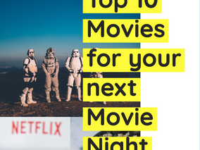 Our Top 10 Movies to watch at your next Movie Night