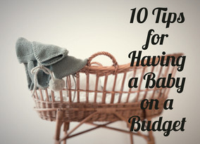 10 Tips to Having a Baby on a Budget