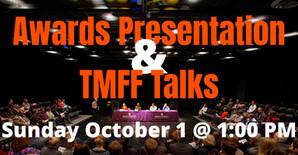 Awards Presentation & TMFF Talks