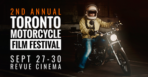 SAVE THE DATE - 2ND ANNUAL TORONTO MOTORCYCLE FILM FESTIVAL