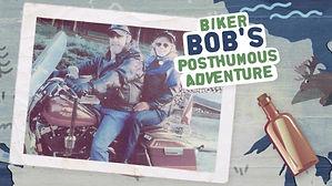 Biker Bob's Posthumous Adventure