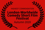 Highest Commendation: London-Worldwide Comedy Short Film Festival Autumn 2020