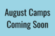 August Camps Coming Soon (2).png