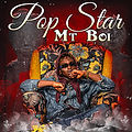 "MT BOI RELEASES DEBUT ALBUM ""POP STAR"" (PRE-ORDER 8/6/2021)"