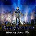 "COREYDREAMZ RELEASES ALBUM ""DREAMZ CAME TRU"""