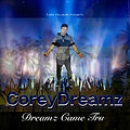 "COREYDREAMZ RELEASES ALBUM ""DREAMZ CAME TRU"""