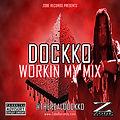 """DOCKKO RELEASES """"WORKIN MY MIX"""""""