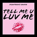 """DEANTHONY YONKO RELEASES NEW SINGLE """"TELL ME U LUV ME"""""""