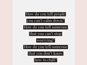 TO THE PERSON DEALING WITH ANXIETY