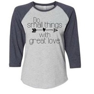 """Do Great Things With Great Love"" T-Shirt"