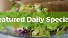 Featured Daily Specials for Week of 4/20/2020