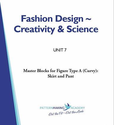Unit 7 - Master Blocks for Figure Type A (Curvy): Skirt & Pant