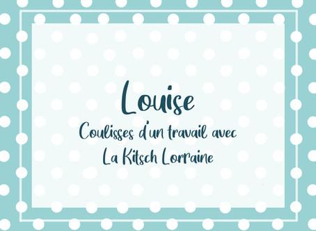 Louise - Coulisses d'un projet avec la Kitsch Lorraine