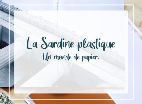 La Sardine plastique, un monde de papier.