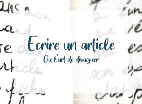 Écrire un article, ou l'art de divaguer.