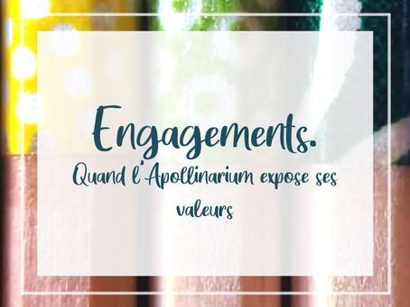 Engagement. Quand l'Apollinarium expose ses valeurs.