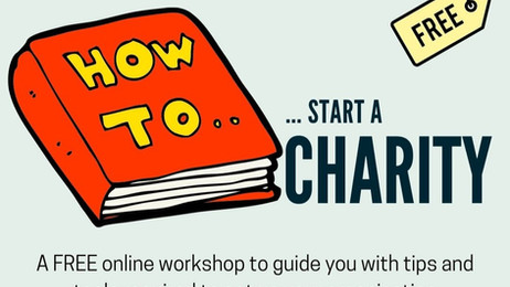'How to start a charity', FREE Online webinar: Tuesday 23rd February 2021