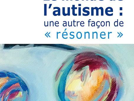 """Le monde de l'autisme : une autre façon de """"résonner"""""""