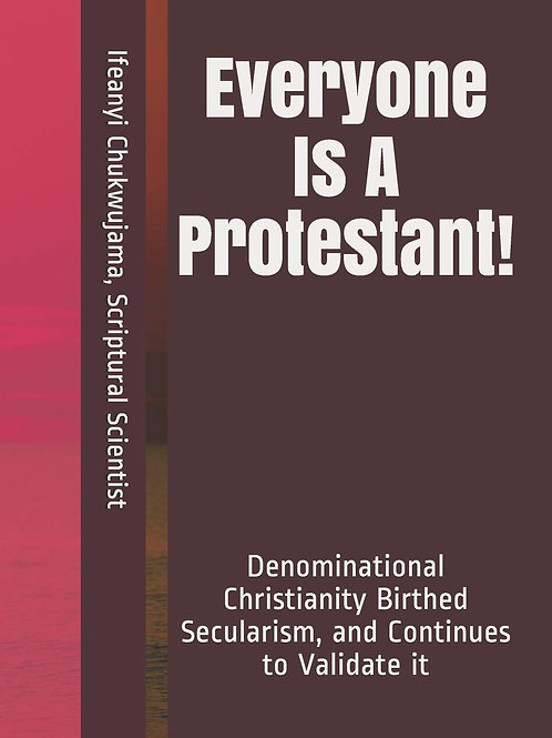 Everyone Is A Protestant!