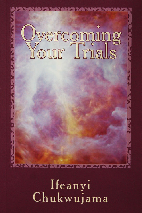 Overcoming Your Trials!