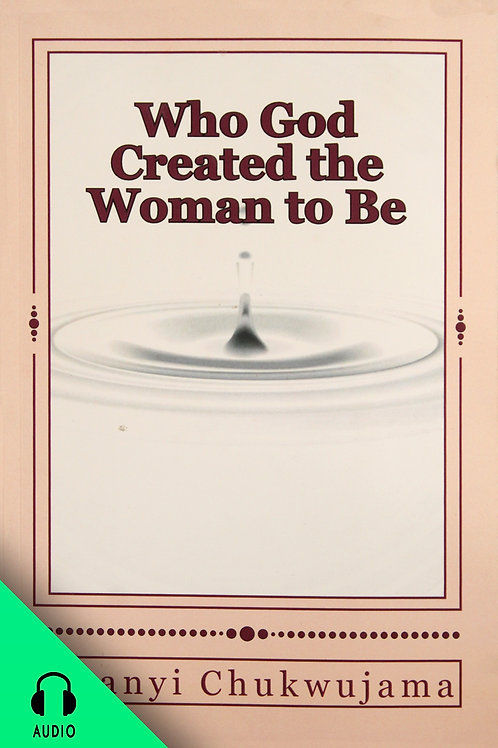 Who God Created The Woman To Be (AUDIO BOOK))