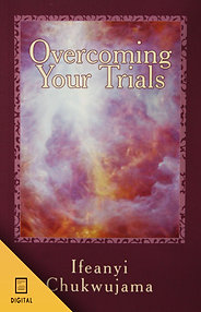 Overcoming Your Trials! (DIGITAL BOOKS)