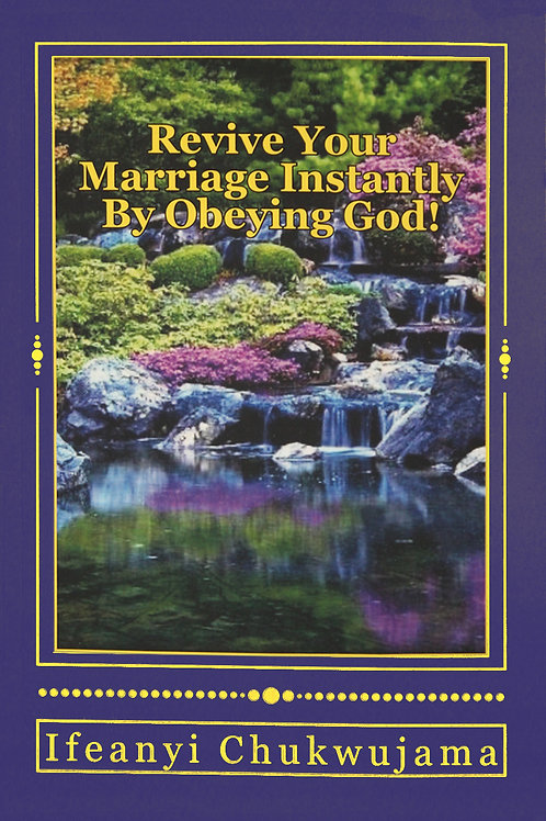 Revive Your Marriage Instantly by Obeying God!