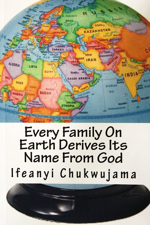 Every family on The Earth Derived its Name from God