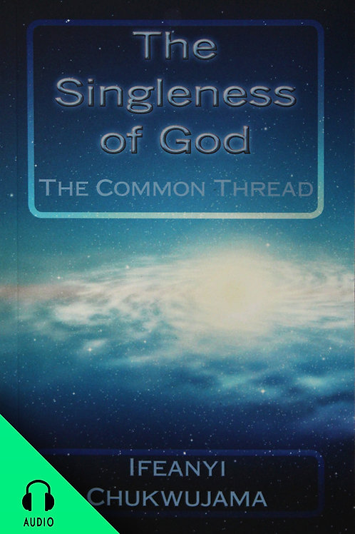 The Singleness of God! (AUDIO BOOK)