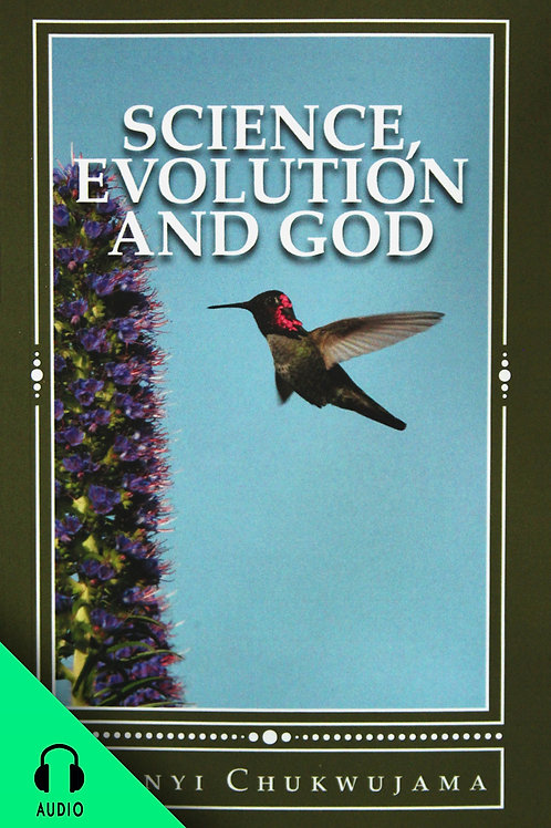 Science, Evolution and God (AUDIO BOOK)