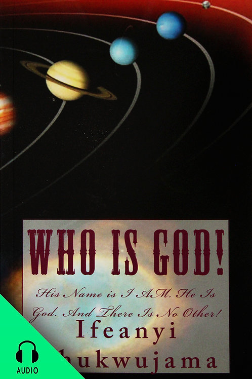Who Is God! (AUDIO BOOK)