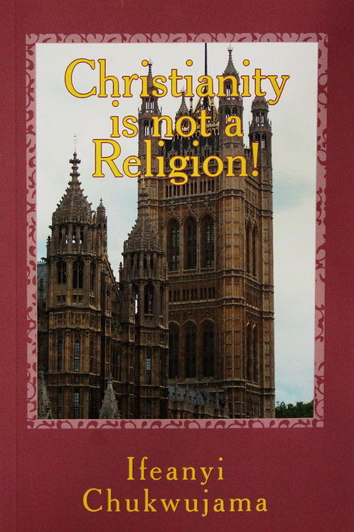 Christianity Is Not A Religion!