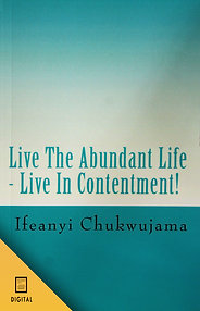Live the Abundant Life: Live in Contentment! (DIGITAL BOOK)