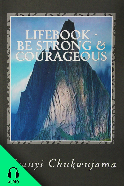 LifeBook: Be Strong And Courageous! (AUDIO BOOK)
