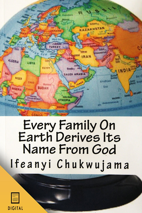 Every Family on the Earth Derives its Name From God (DIGITAL VERSION)