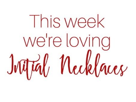 This week we're loving: Initial Necklaces