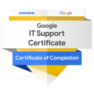 AVAILABLE SOON . . . GOOGLE IT SUPPORT PROFESSIONAL CERTIFICATE