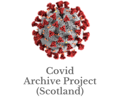 Covid Archive Project (Scotland) – share your stories from the Coronavirus Crisis