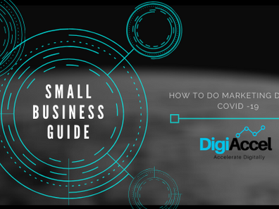 HOW TO DO MARKETING IN THIS DIFFICULT TIMES        (COVID -19) - SMALL BUSINESS GUIDE