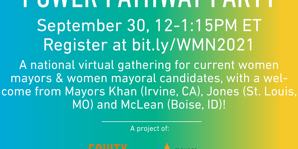 Power Pathway Party: National Networking Event for Women Mayors and Women Running for Mayor