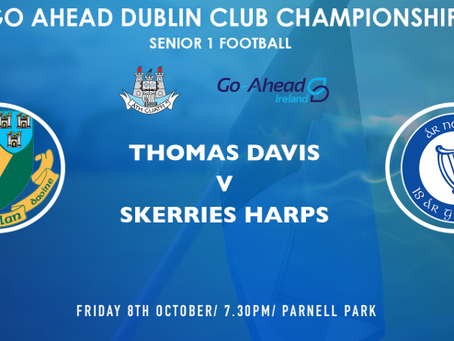 Skerries Harps v a Thomas Davis. Friday 7:30pm, Parnell park