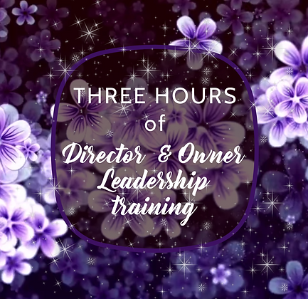 3 Hours of Director and Owner Leadership training